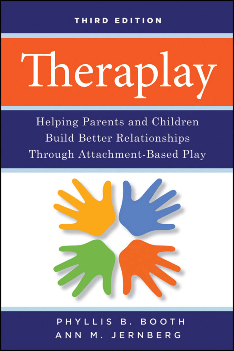 Theraplay. Helping Parents and Children Build Better Relationships Through Attachment-Based Play | Ann #1