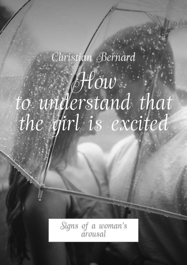 How to understand that the girl is excited #1