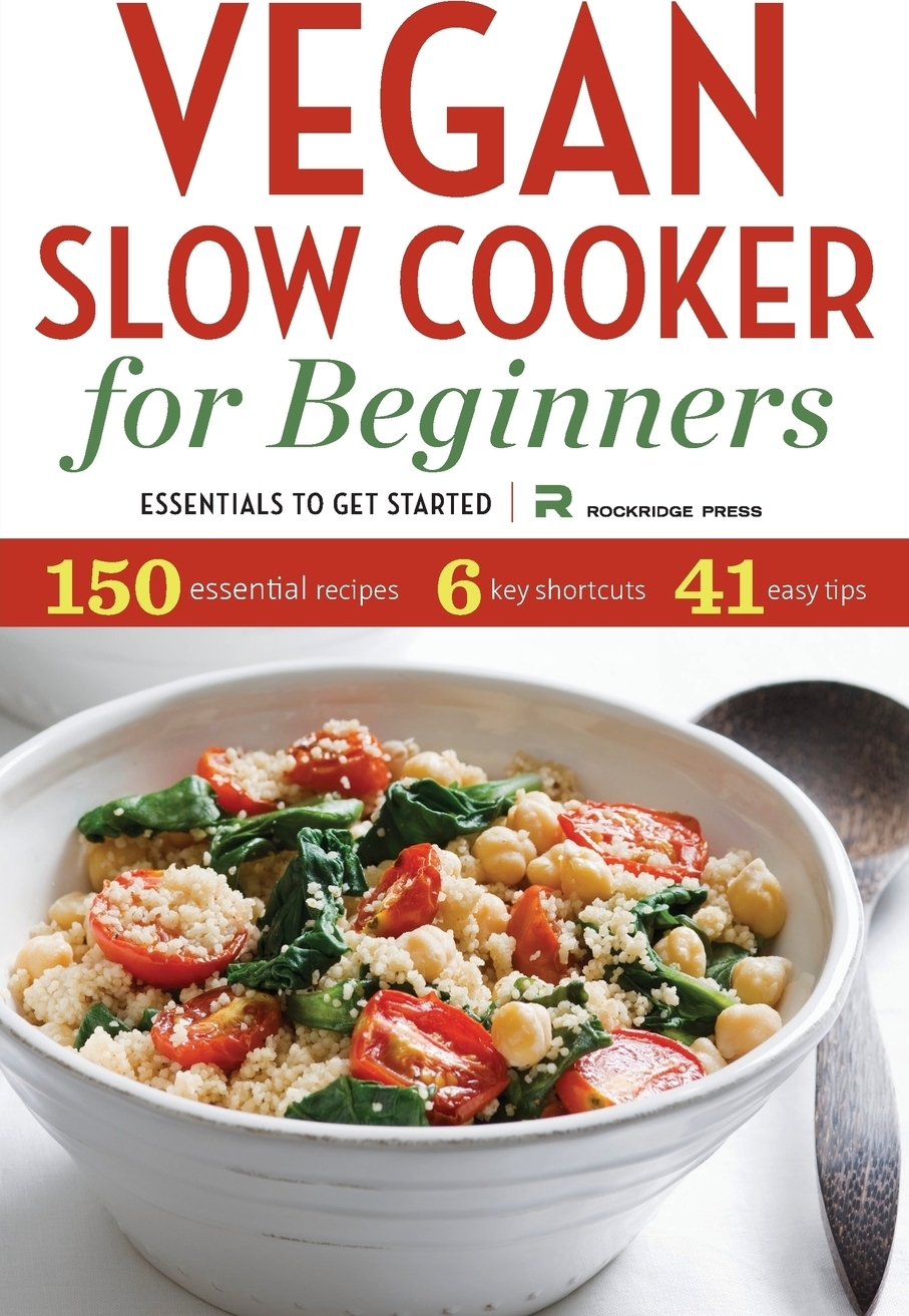 Rockridge Press Vegan Slow Cooker for Beginners. Essentials to Get Started thinking fast and slow