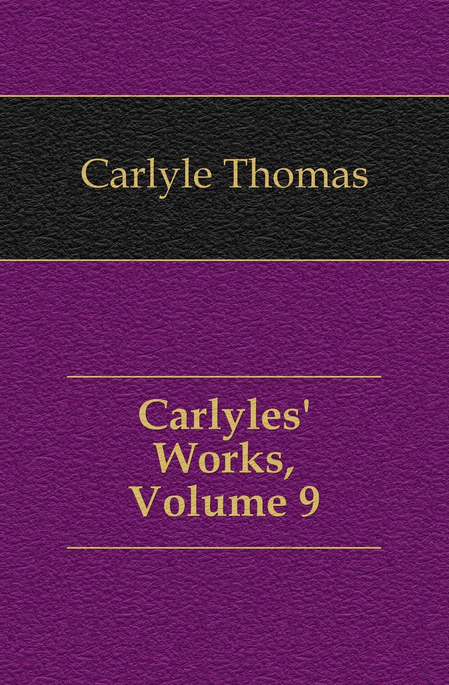 Thomas Carlyle Carlyles' Works, Volume 9 конструктор cobi christmas time