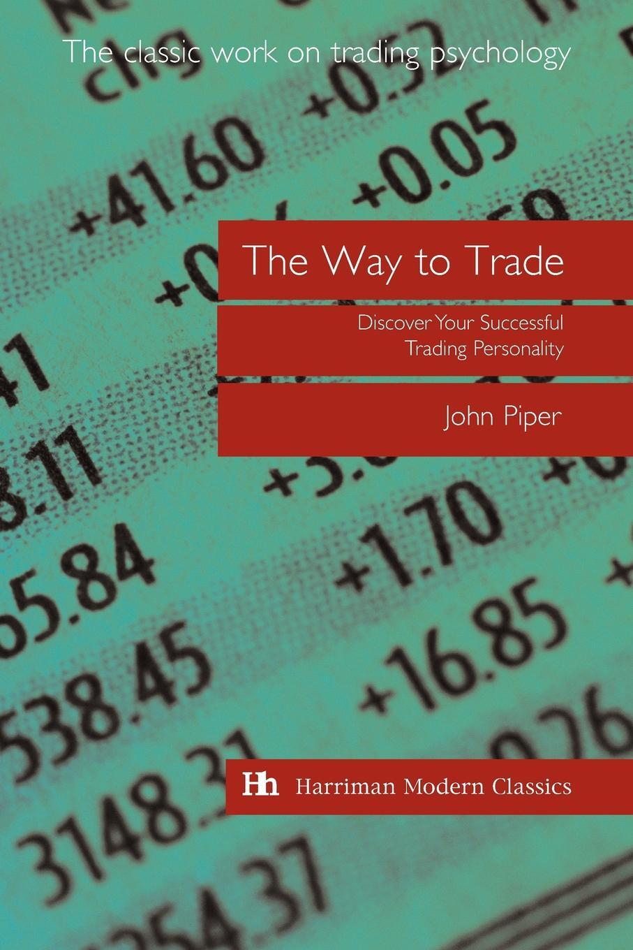 The Way to Trade. Discover Your Successful Trading Personality