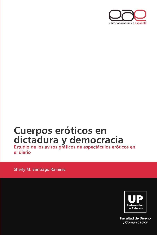 Cuerpos eroticos en dictadura y democracia 9783848454082
