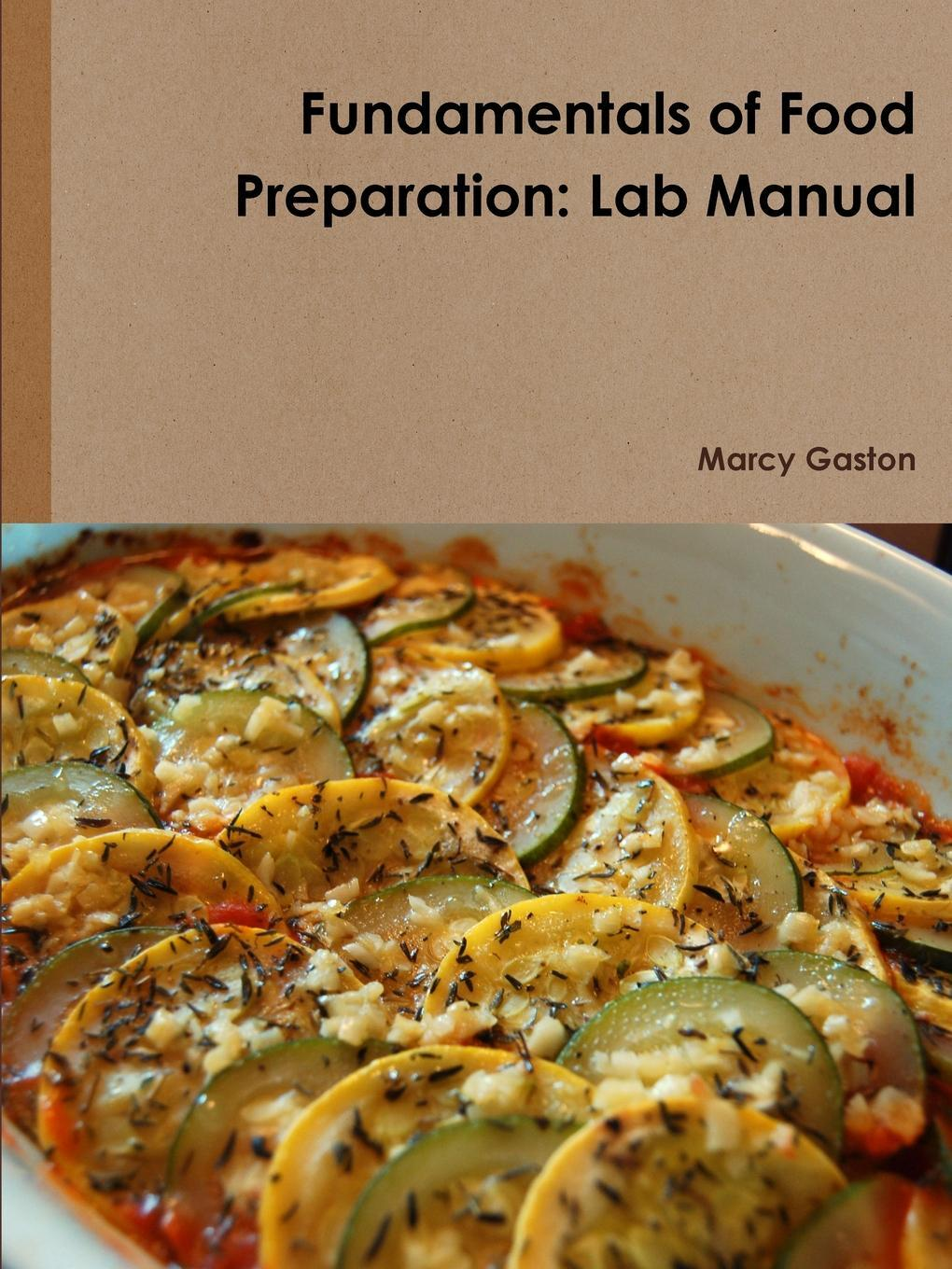 Fundamentals of Food Preparation. Lab Manual