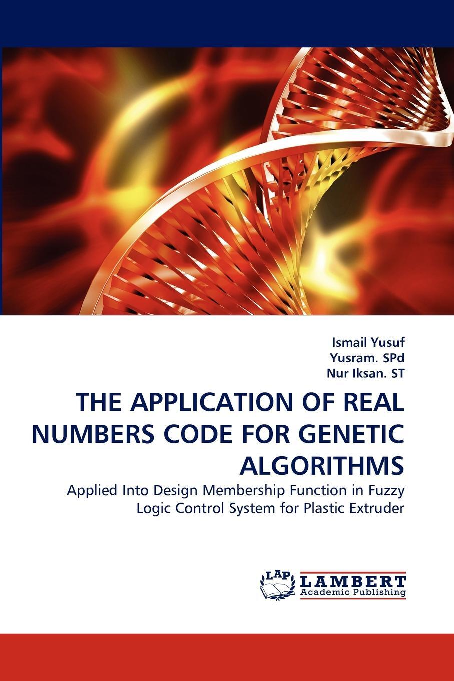 Ismail Yusuf, Yusram Spd, Nur Iksan St. The Application of Real Numbers Code for Genetic Algorithms