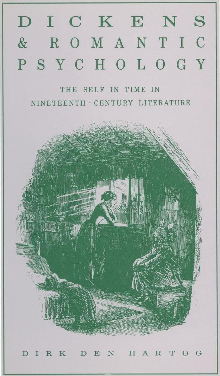 Dickens and Romantic Psychology. The Self in Time in Nineteenth-Century Literature