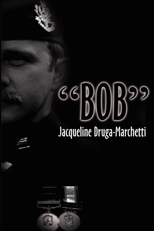 "Книга ""Bob"". Jacqueline DrugaMarchetti"