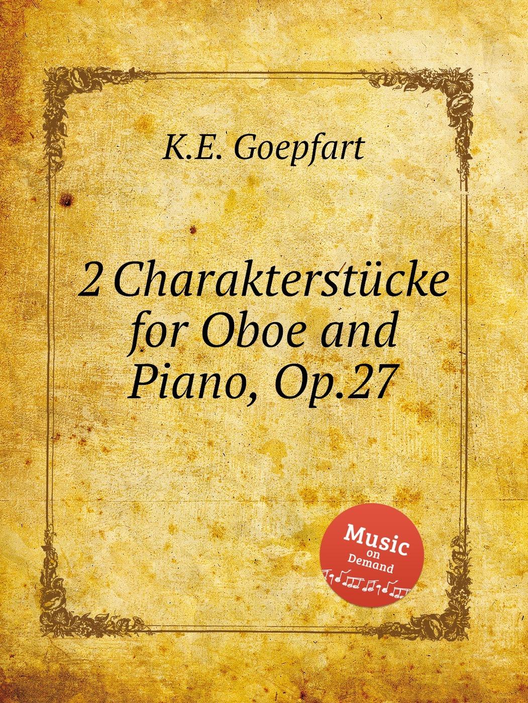 2 Charakterstucke for Oboe and Piano, Op.27