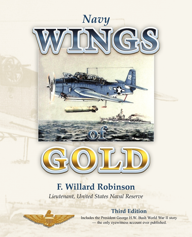 Lieutenant Usnr F. Willard Robinson. Navy Wings of Gold. 3rd Edition