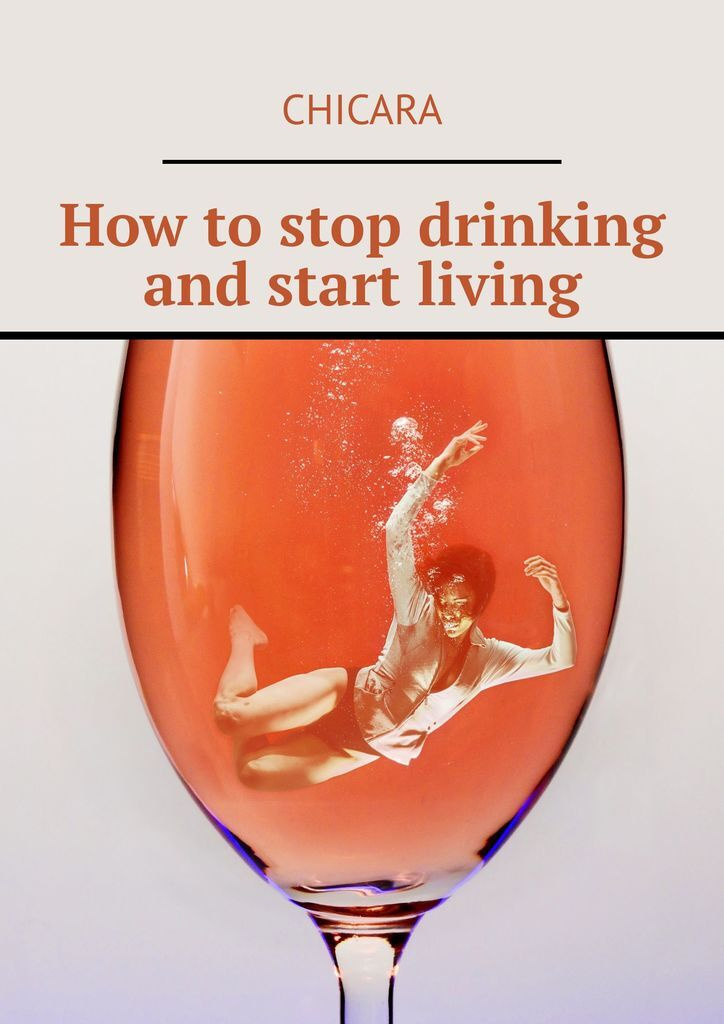 How to stop drinking and start living #1
