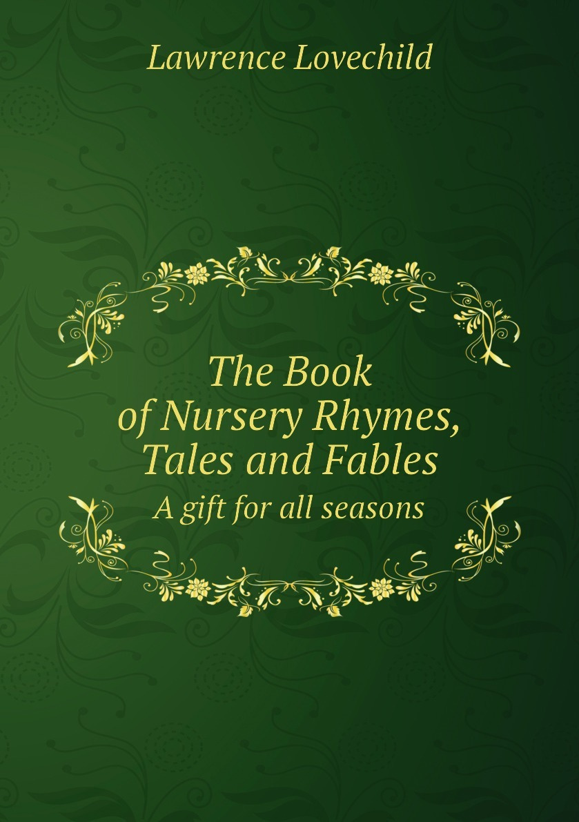 The Book of Nursery Rhymes, Tales and Fables. A gift for all seasons #1