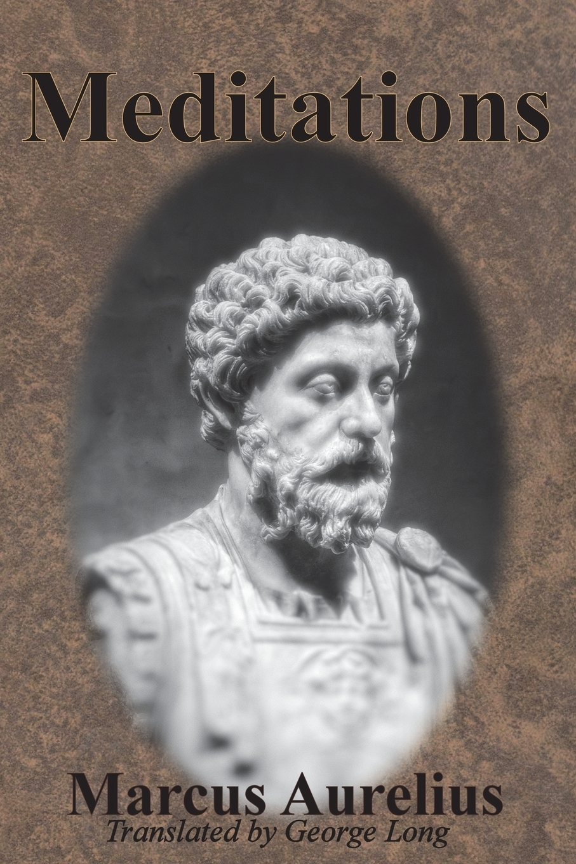 Marcus Aurelius, George Long Meditations george w wolfe meditations on mystery