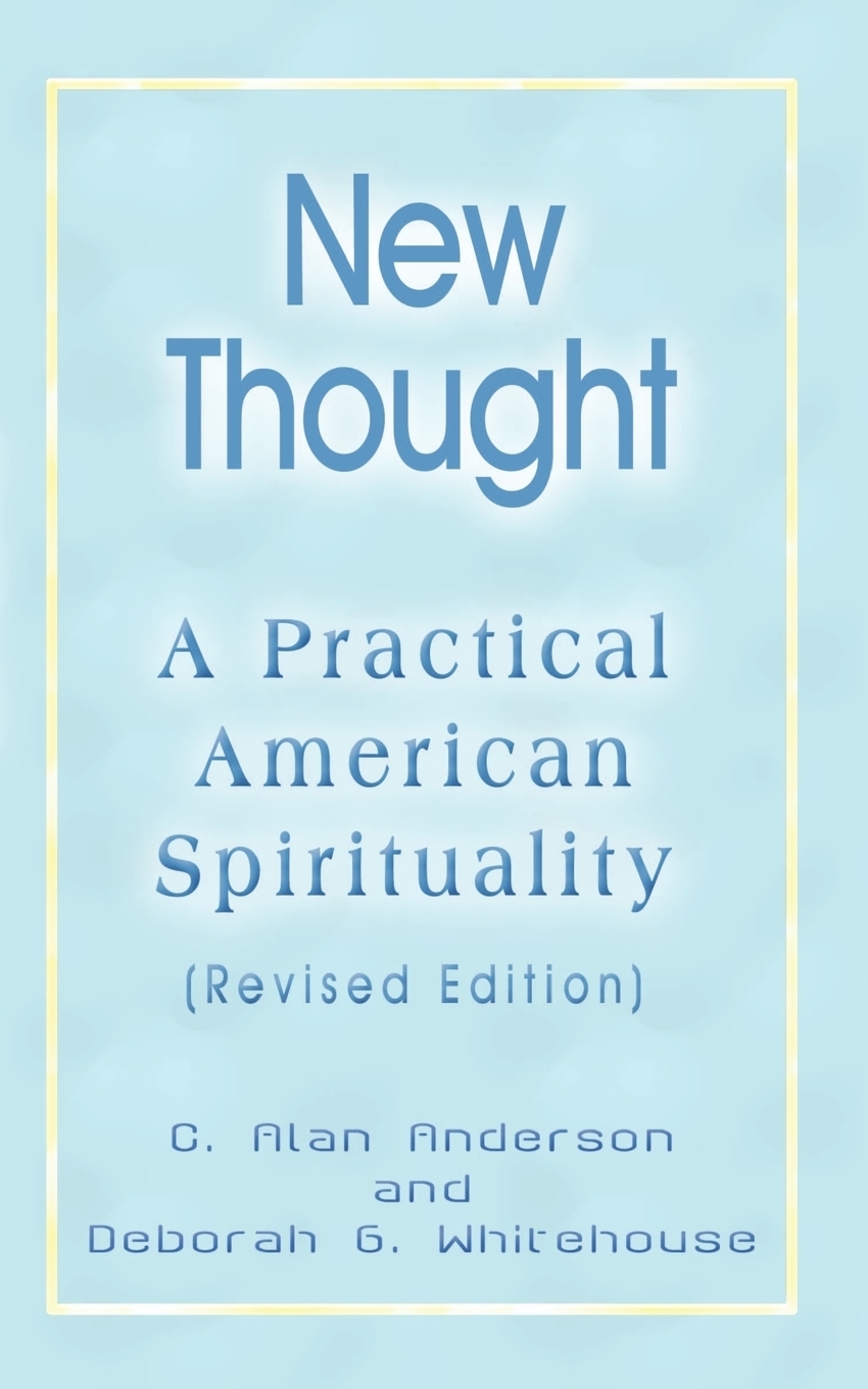 C. Alan Anderson, Deborah G. Whitehouse New Thought. A Practical American Spirituality (Revised Edition) hall deborah a non parkinsonian movement disorders