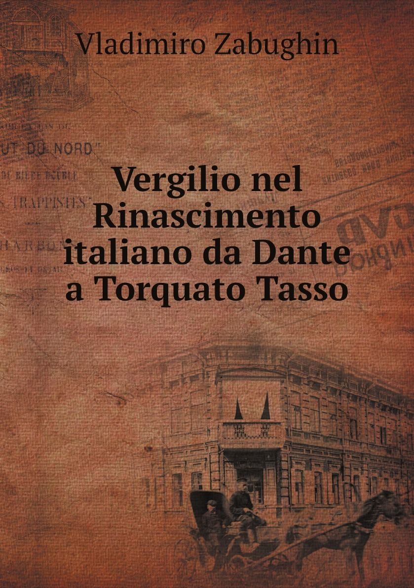 Vladimiro Zabughin Vergilio nel Rinascimento italiano da Dante a Torquato Tasso