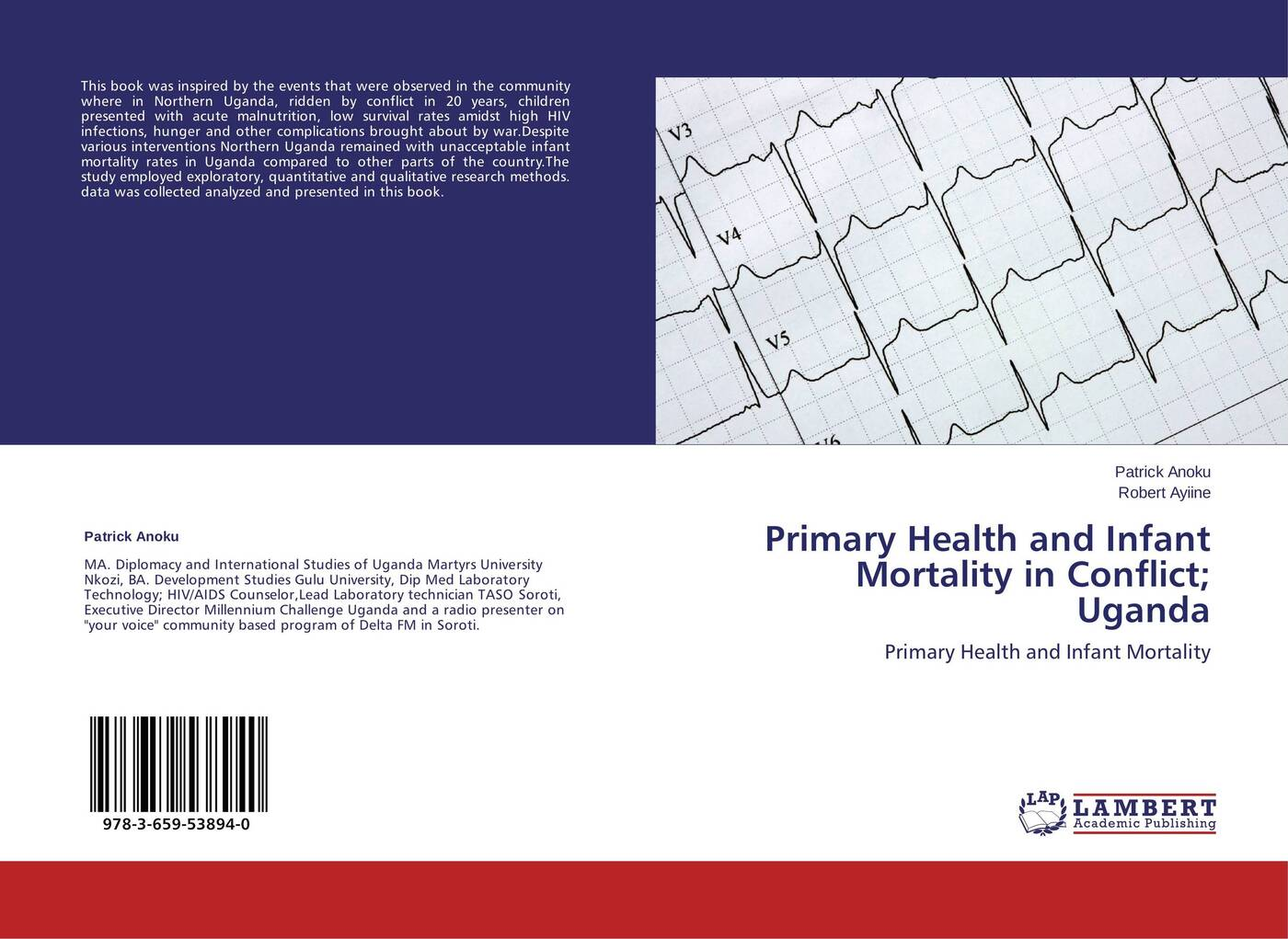 Patrick Anoku and Robert Ayiine Primary Health and Infant Mortality in Conflict; Uganda mary goretty oyella basic education poverty reduction and the realisation of equality in northern uganda