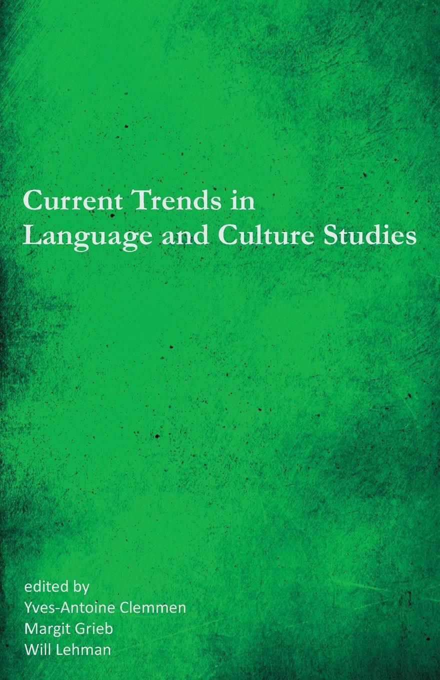 Current Trends in Language and Culture Studies. Selected Proceedings of the 20th Southeast Conference on Foreign Languages, Literatures, and Film.