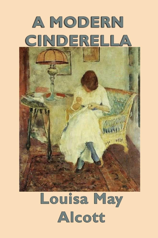Книга A Modern Cinderella. Louisa May Alcott