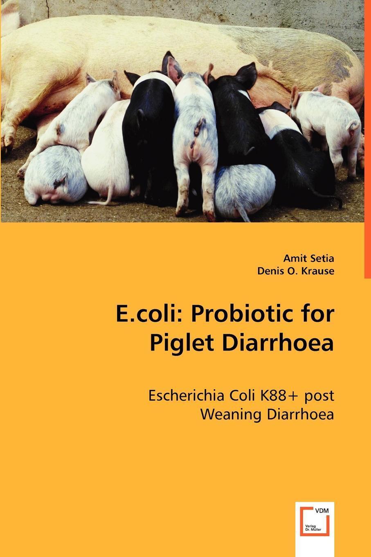 E.coli. Probiotic for Piglet Diarrhoea