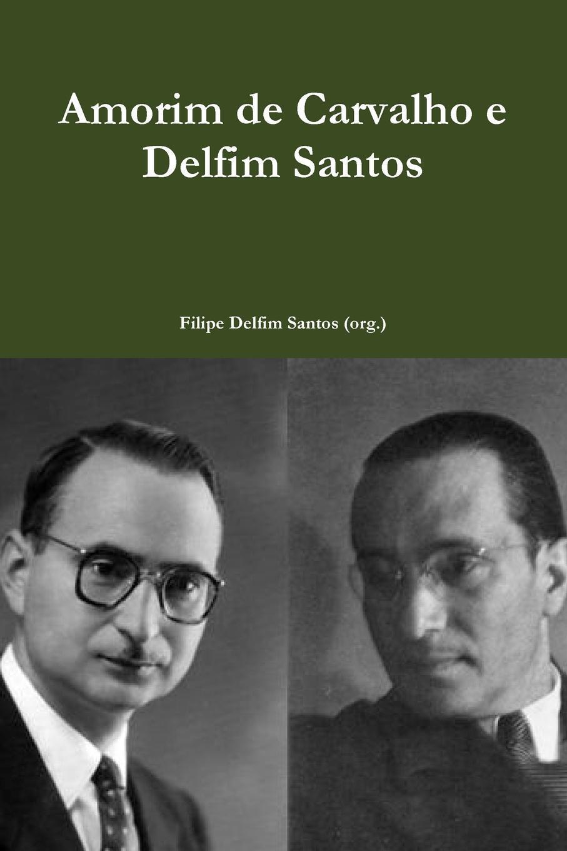 Amorim de Carvalho e Delfim Santos