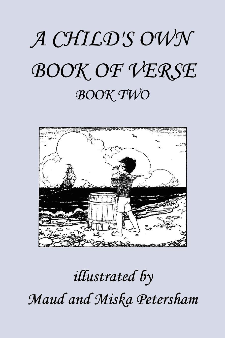Книга A Child's Own Book of Verse, Book Two. Ada M. Skinner, Frances Gillespy Wickes