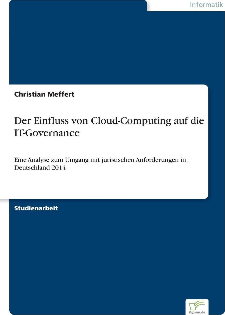 Christian Meffert. Der Einfluss von Cloud-Computing  auf die IT-Governance