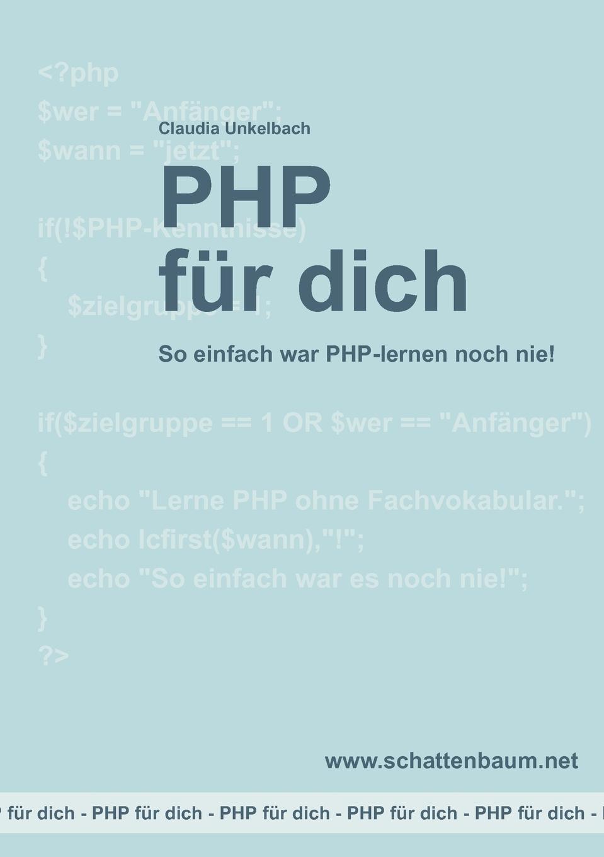 Claudia Unkelbach. PHP fur dich, Version 2014