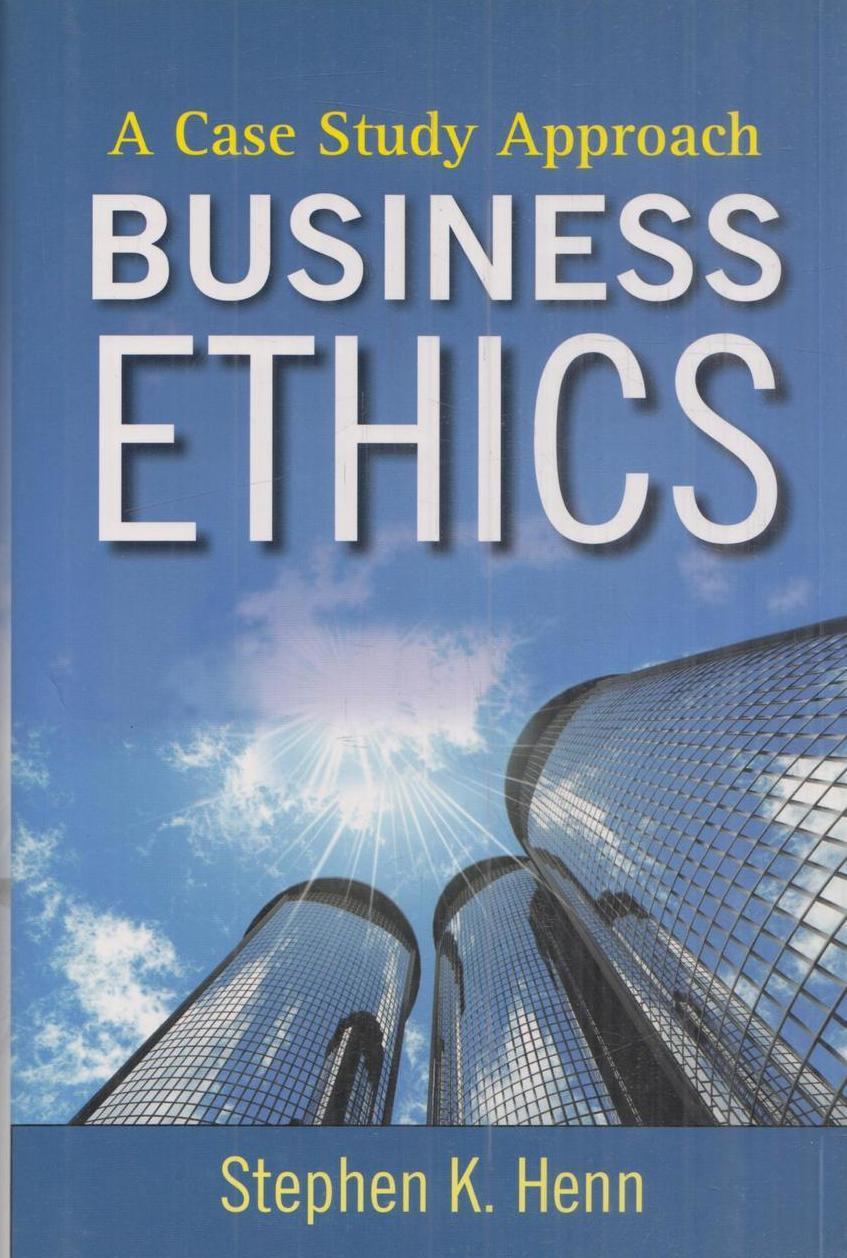 Stephen K. Henn. Business ethics/Деловая этика