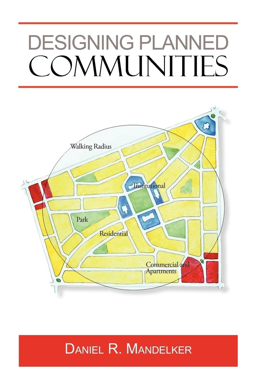 R. Mandelker Daniel R. Mandelker. Designing Planned Communities