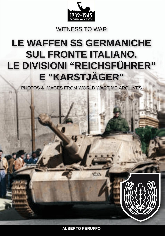 Alberto Peruffo. Le Waffen SS germaniche sul fronte italiano