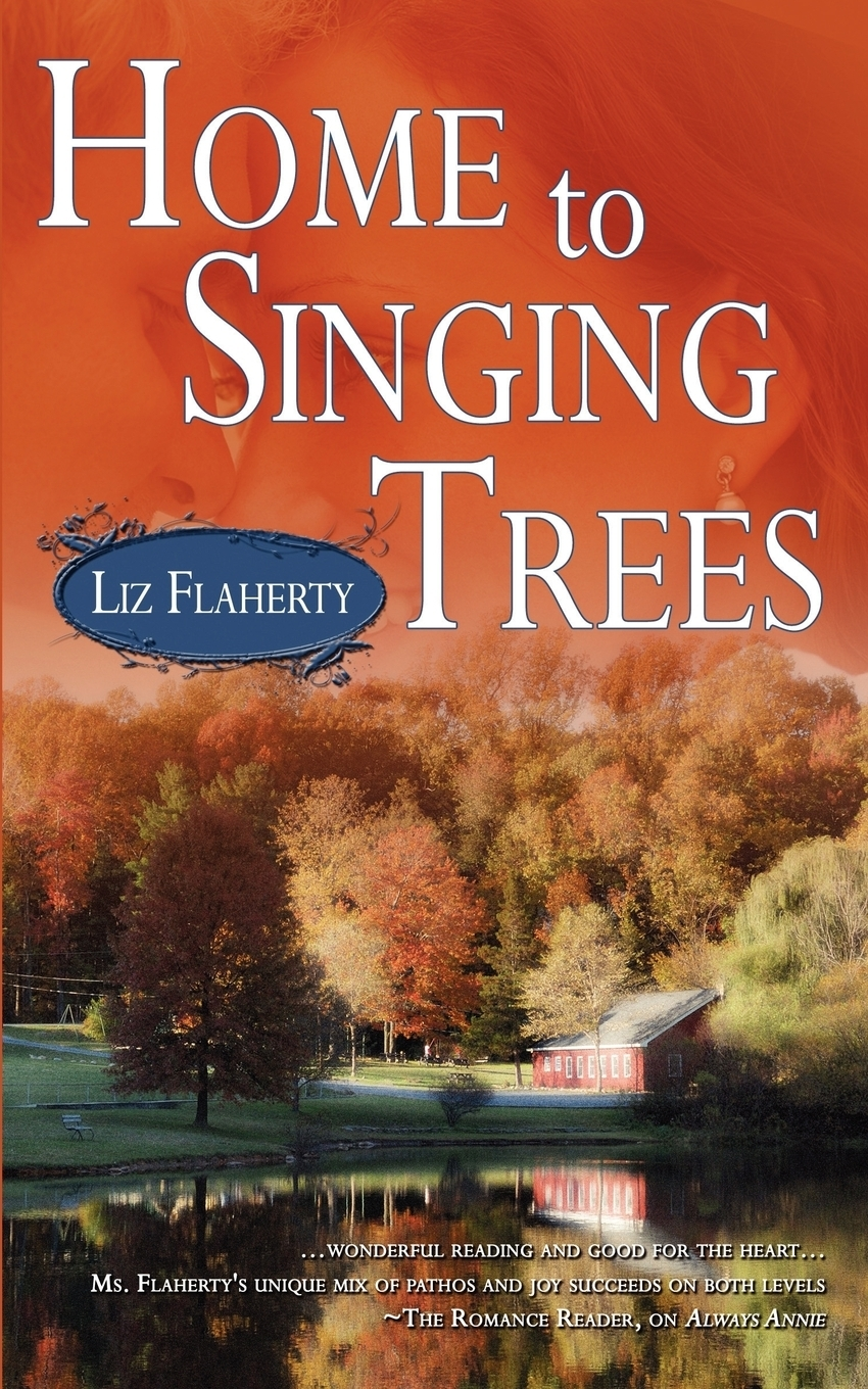 Liz Flaherty Home to Singing Trees virginia carmichael a home for her family
