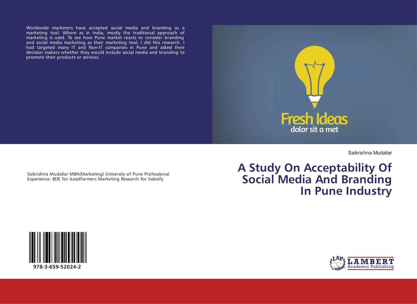 купить Saikrishna Mudaliar A Study On Acceptability Of Social Media And Branding In Pune Industry по цене 4358 рублей