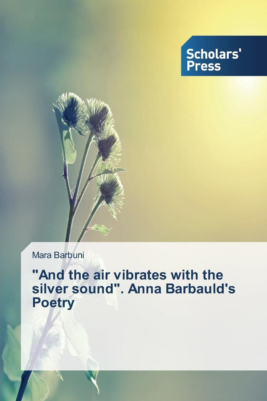 "Книга ""And the air vibrates with the silver sound"". Anna Barbauld's Poetry. Barbuni Mara"