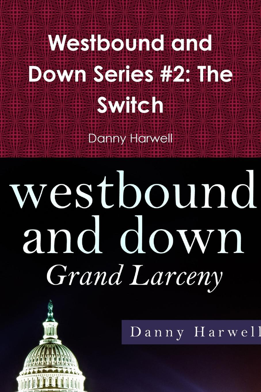 Westbound and Down Series #2.  ...