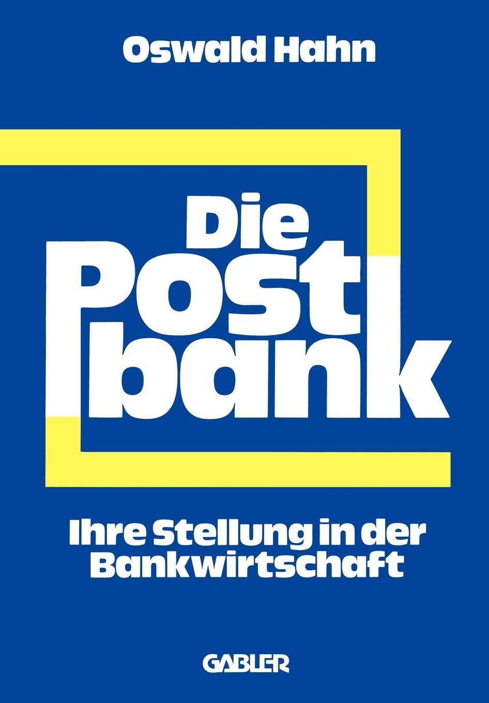 Die Postbank. Ihre Stellung in der Bankwirtschaft