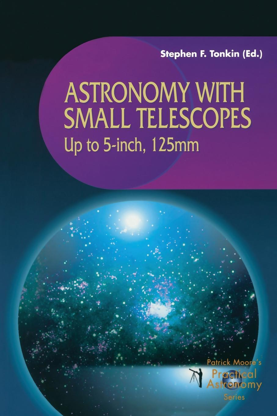 Astronomy with Small Telescopes. Up to 5-inch, 125mm.