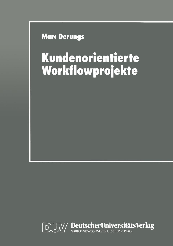 Kundenorientierte Workflowprojekte. Ein pragmatischer Leitfaden.
