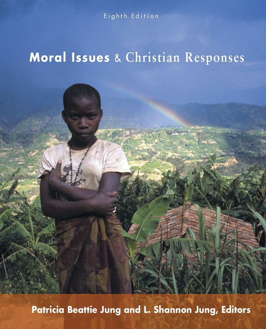 L. Shannon Jung Moral Issues and Christian Responses. Eighth Edition