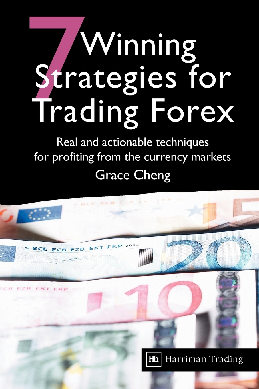 Grace Cheng 7 Winning Strategies for Trading Forex. Real and Actionable Techniques for Profiting from the Currency Markets alex nekritin naked forex high probability techniques for trading without indicators