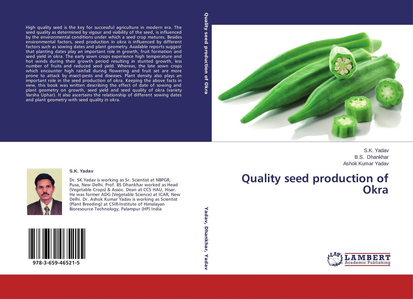 S.K. Yadav,B.S. Dhankhar and Ashok Kumar Yadav Quality seed production of Okra