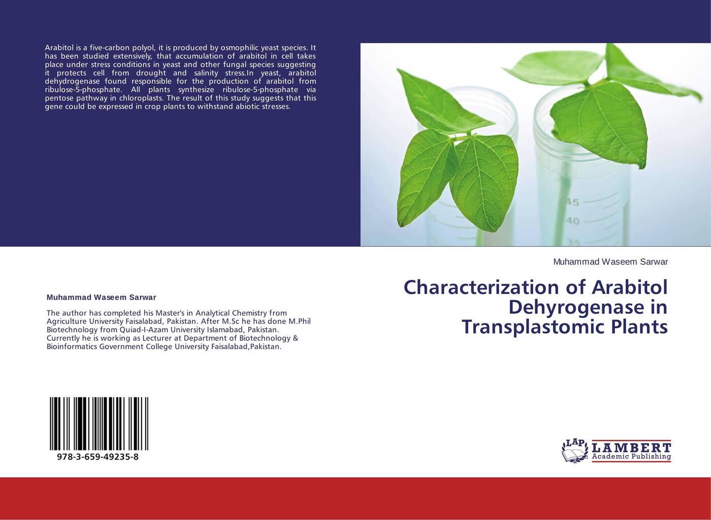 Muhammad Waseem Sarwar Characterization of Arabitol Dehyrogenase in Transplastomic Plants stephen checkley engineering tuneable gene circuits in yeast