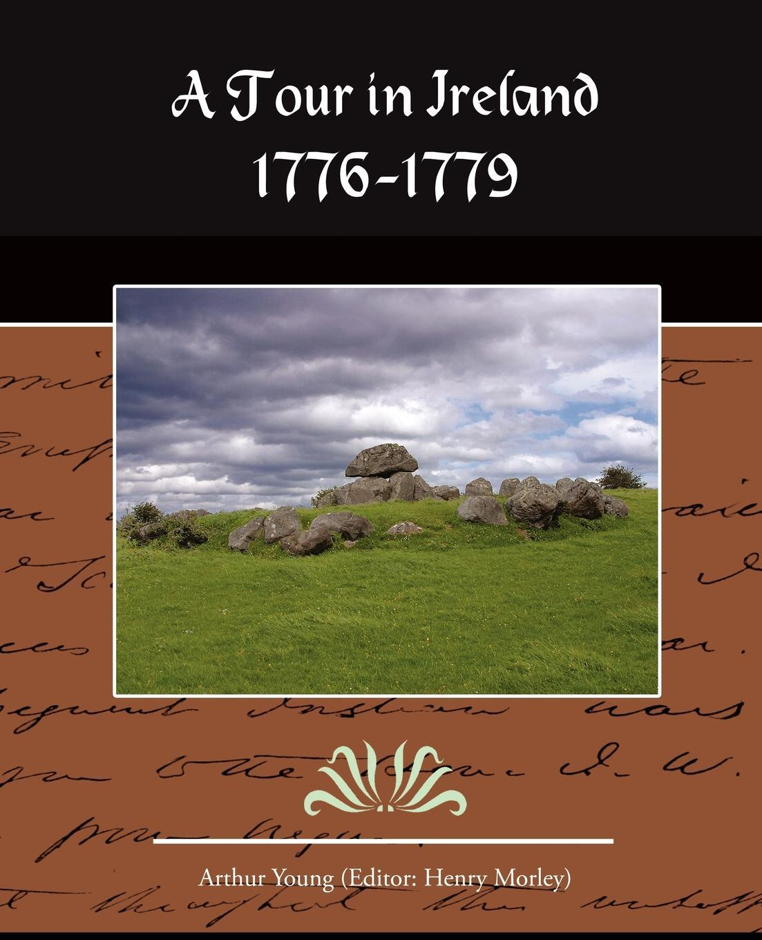 A Tour in Ireland 1776-1779