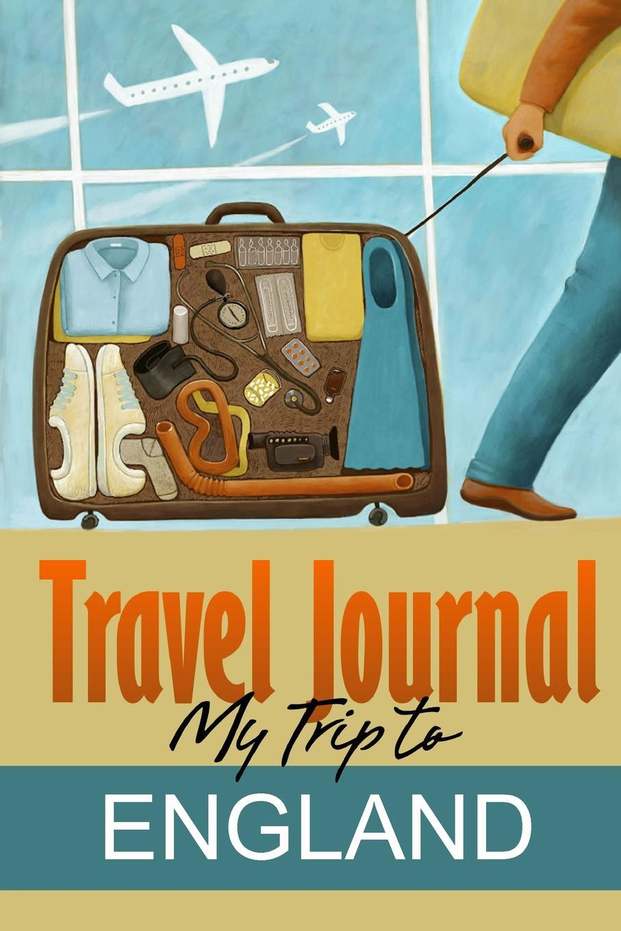 Travel Journal. My Trip to England. Travel Diary
