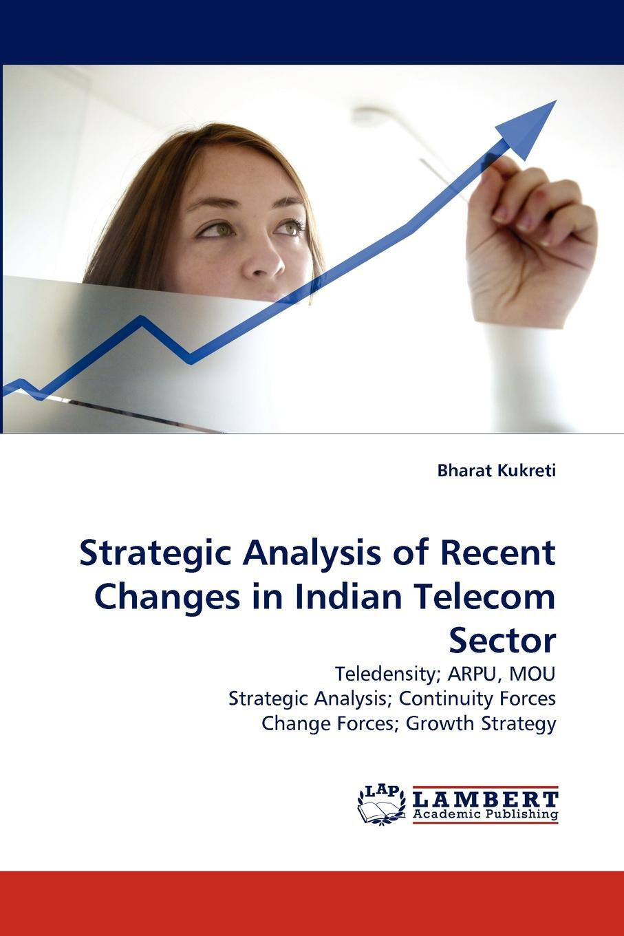 Strategic Analysis of Recent Changes in Indian Telecom Sector