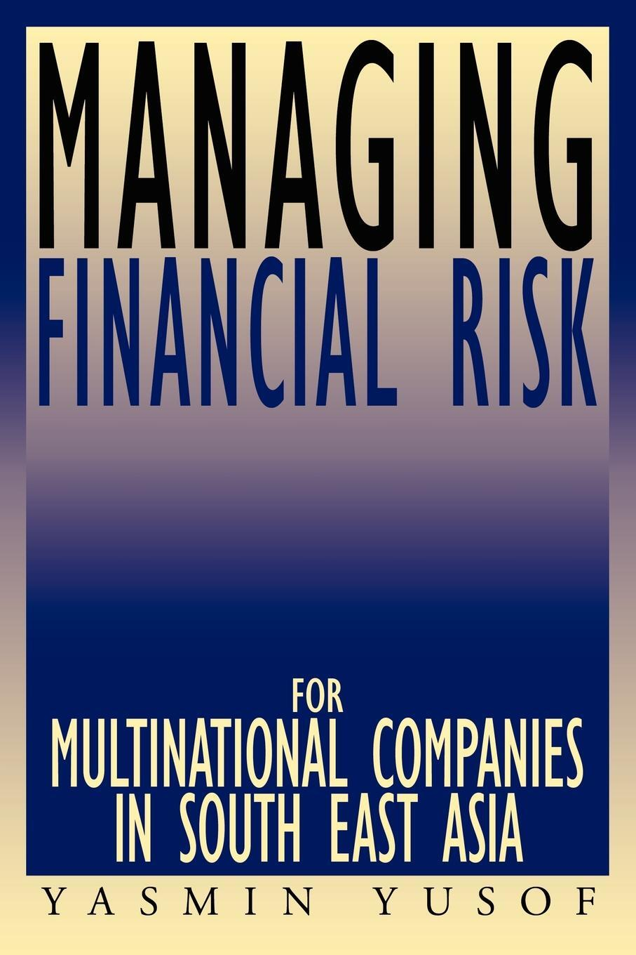 Managing Financial Risk for  ...