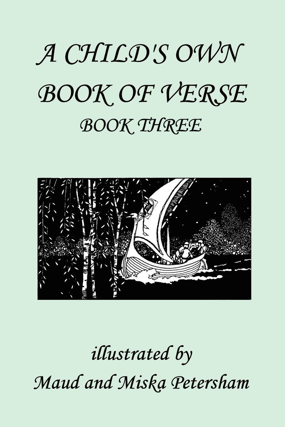 Книга A Child's Own Book of Verse, Book Three. Ada M Skinner, Frances Gillespy Wickes