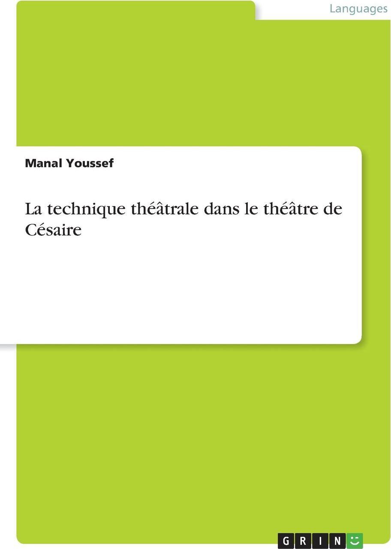 La technique theatrale dans le theatre de Cesaire. Manal Youssef