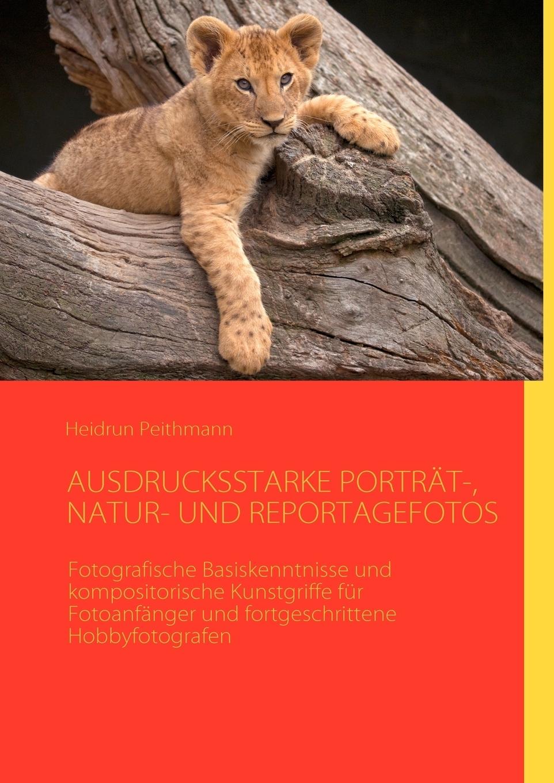 Heidrun Peithmann. AUSDRUCKSSTARKE PORTRAT-, NATUR- UND REPORTAGEFOTOS