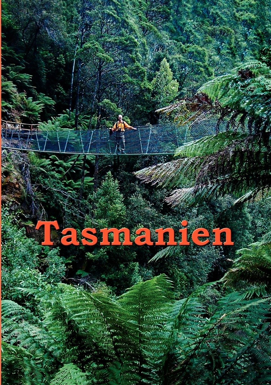Tasmanien. Andreas Stieglitz