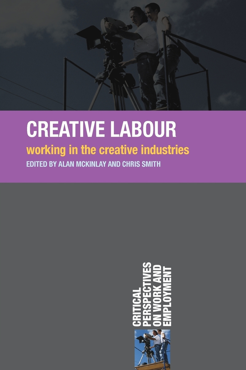 Creative Labour. Working in the Creative Industries #1