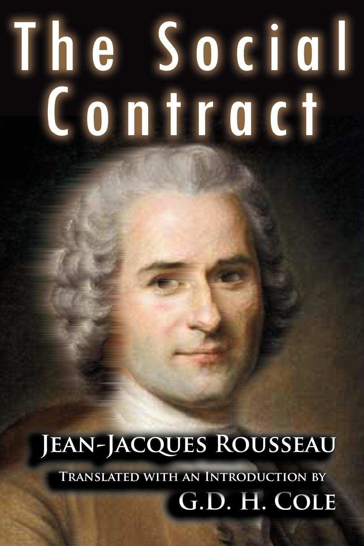 Jean Jacques Rousseau, G.D.H. Cole The Social Contract цена 2017