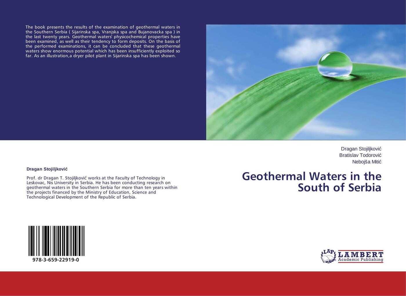 Dragan Stojiljković,Bratislav Todorović and Nebojša Mitić Geothermal Waters in the South of Serbia waters and the wild air exp
